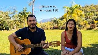 Jesus e eu em casa 130 - Cantando: Grande é o Senhor!