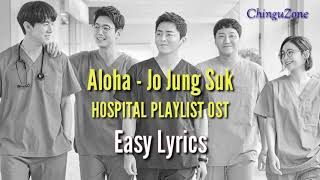 Gambar cover [EASY LYRICS] Aloha by Jo Jung Suk | Hospital Playlist OST