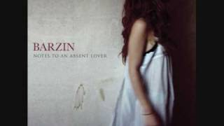 Barzin - Look What Love Has Turned Us Into