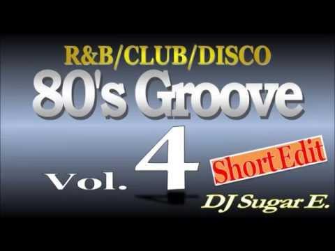 80's Groove - Mix 4 (R&B/Club/Disco) - DJ Sugar E. (short edit)