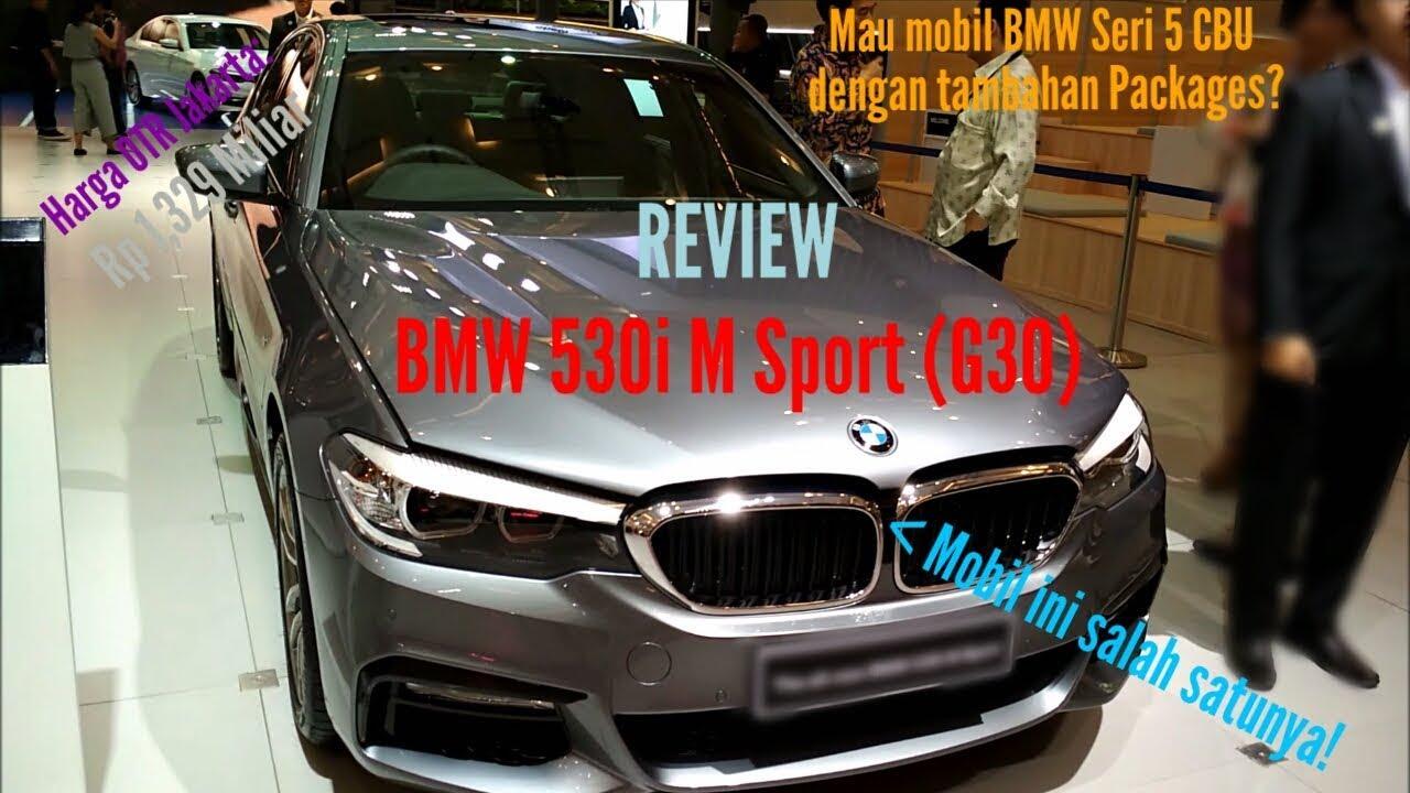 Review Bmw Seri 5 Terbaru 530i M Sport G30 Indonesia