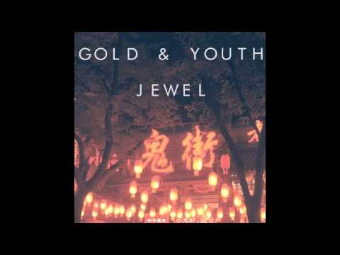 Gold & Youth - Jewel