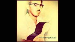 CHOLO BERROCAL - AMOR TRAIDOR (original version)