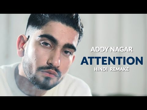 Attention – Charlie Puth [Cover] by Addy Nagar | Hindi Remake | Official Music Video 2017