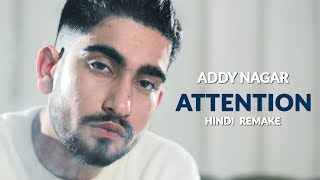 Attention – Charlie Puth [Cover] by Addy Nagar | Hindi Remake | Official Music 2017