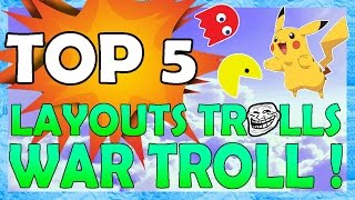 TOP 5 LAYOUTS MAIS TROLLS DA GUERRA MAIS TROLL DO CLASH OF CLANS