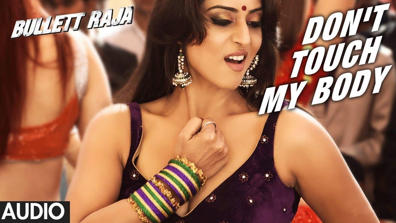 Download Don't Touch My Body Full Song   Bullet Raja   Saif Ali Khan   Mahi Gill
