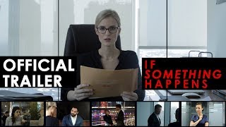 IF SOMETHING HAPPENS   OFFICIAL TRAILER 2018   DIGITAL RELEASE 5TH NOVEMBER 2018   FEATURE FILM