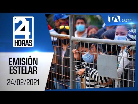 Noticias Ecuador: Noticiero 24 Horas, 24/02/2021 (Emisión Estelar)