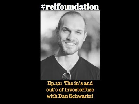 Ep. 221 The in's and out's of Investorfuse with Dan Schwartz!