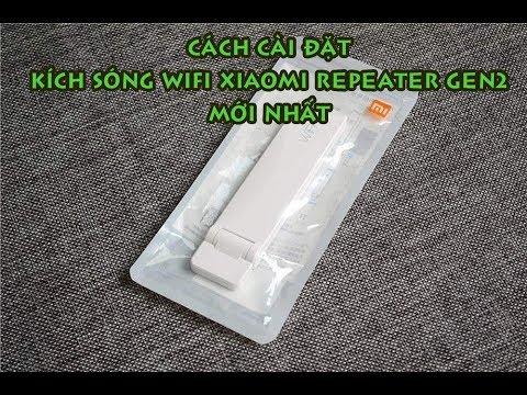 Hướng dẫn cài đặt kích sóng Wifi Xiaomi Gen2