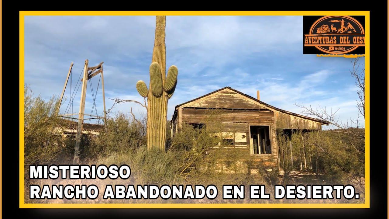 AVENTURA NÚMERO 140 Rancho Abandonado En Medio De la Nada