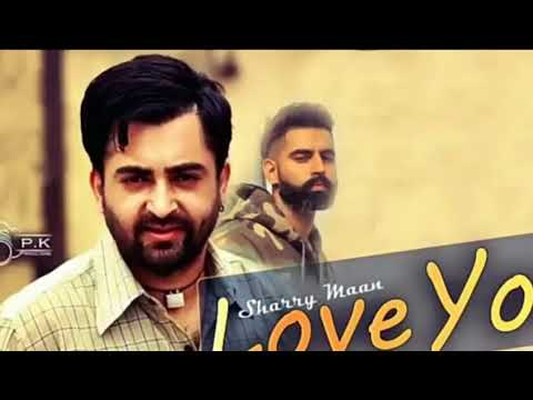 Love You FULL SONG   Sharry Maan   Parmish...