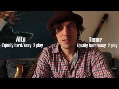 The differences between the Alto saxophone and the Tenor saxophone.