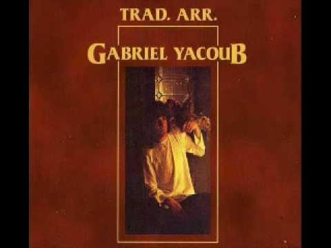 Gabriel Yacoub - Mon Pere m'y marie
