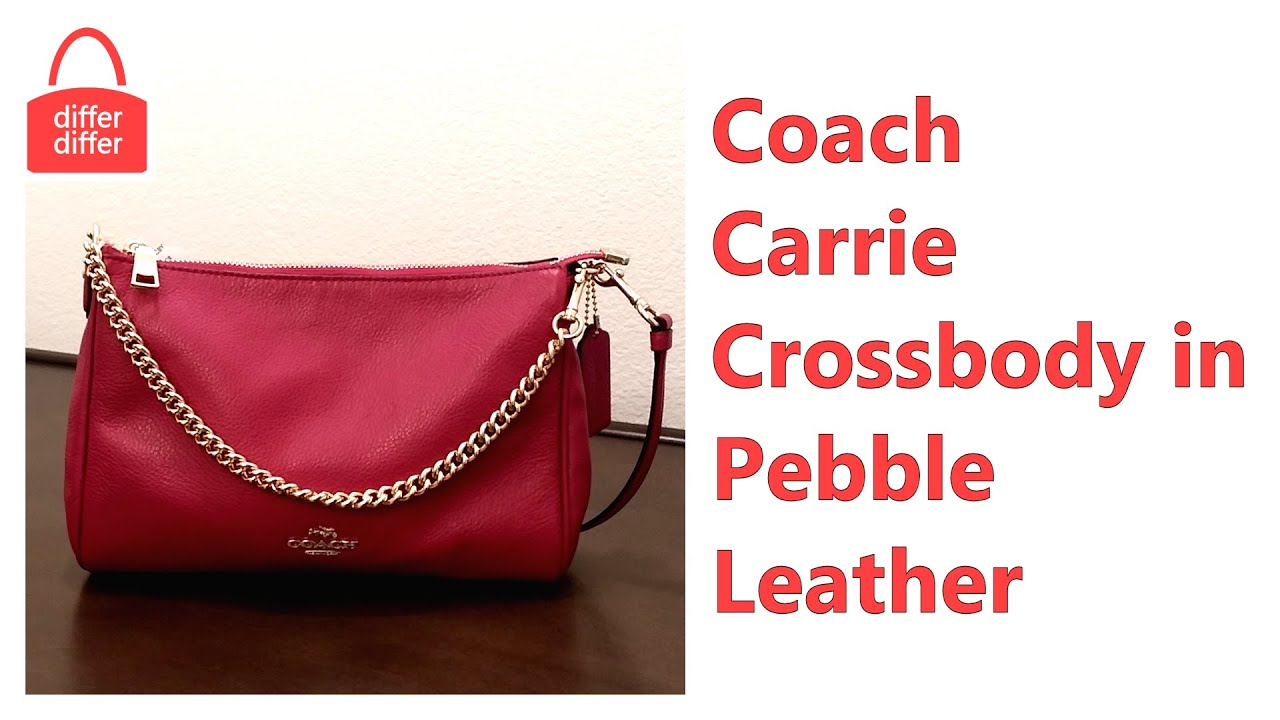 cf35edfdb8ae Coach Carrie Crossbody in Pebble Leather 36666 - YouTube
