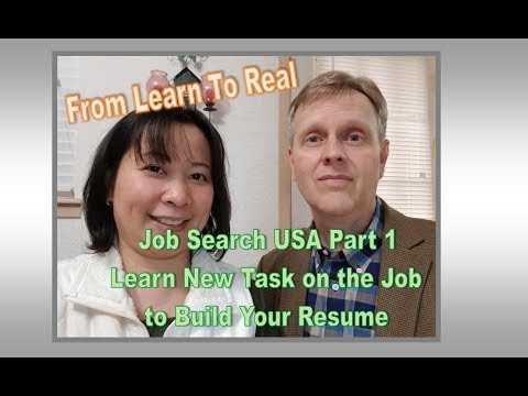 Job Search USA Series: Part 1: Learn on the Job to Build Resume