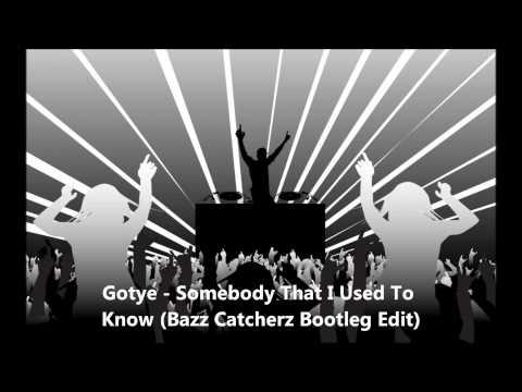 Gotye - Somebody That I Used To Know (Bazz Catcherz Bootleg Edit)