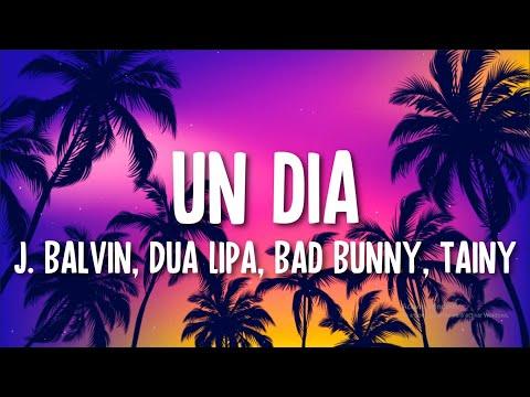 J. Balvin, Dua Lipa, Bad Bunny, Tainy – UN DIA (Letra/Lyrics) (ONE DAY)