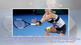'Blood was everywhere': Tennis star Petra Kvitova recalls terrifying knife attack in court testimony