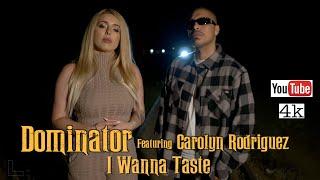 OG Dominator (feat. Carolyn Rodriguez) - I Wanna Taste