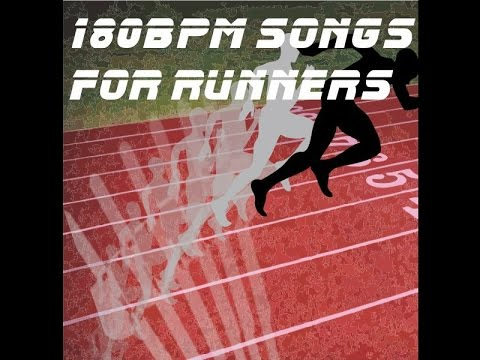 180bpm Songs For Runners! (Whole Album of running songs at 180 beats per  minute)