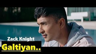 Zack Knight Galtiyan | Full Song Lyrics | New Song 2017