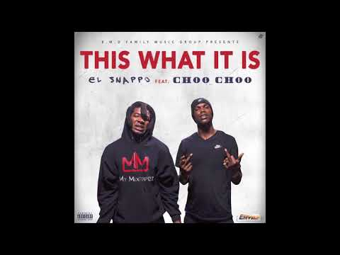 El Snappo Feat. Choo Choo - This What It Is