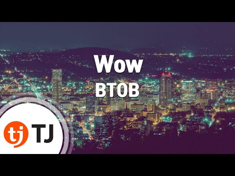 Wow_BTOB_TJ노래방 (Karaoke/lyrics/romanization/KOREAN)