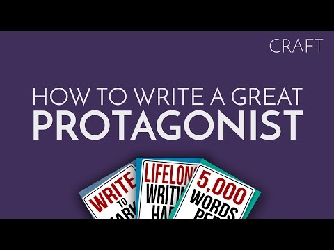 How to Write A Great Protagonist