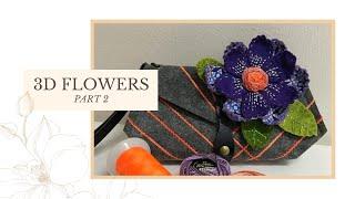 3D Flowers Part 2