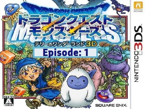Dragon Quest Monsters: Terry's Wonderland 3D | English | Episode #1
