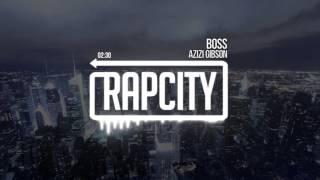 Azizi Gibson - Boss (Prod. by Southside)