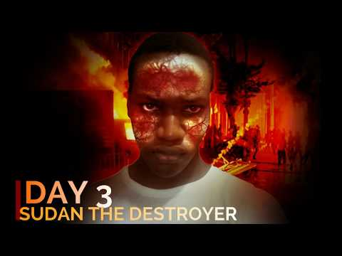 DAY 3: SUDAN THE DESTROYER