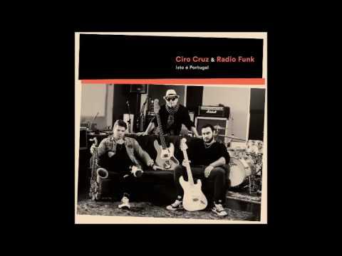 Ciro Cruz & Radio Funk - Isto é Portugal feat. Gonçalo Bilé (official audio)