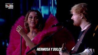 Beyoncé, Ed Sheeran - Perfect Duet (Live) [Subtitulado Español]