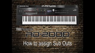 Roland RD-2000 - How to assign Sub Outs