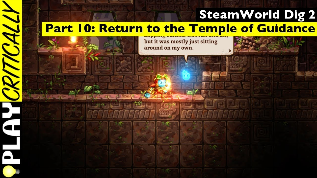 SteamWorld Dig 2 Part 10 Return To The Temple Of Guidance
