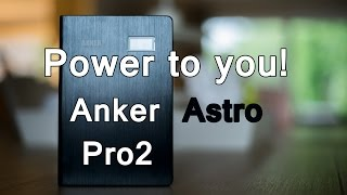 Anker Astro Pro2 Review and thoughts