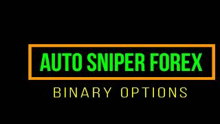 ROBOT SNIPER FOREX BINARY OPTIONS