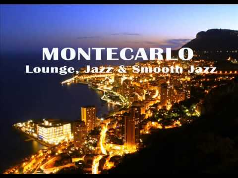 Montecarlo   Lounge, Jazz and Smooth Jazz Music from Monte Carlo Nights