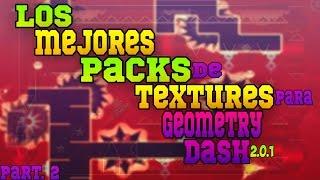 Los Mejores Packs De Textures Para Geometry Dash 2.0.1