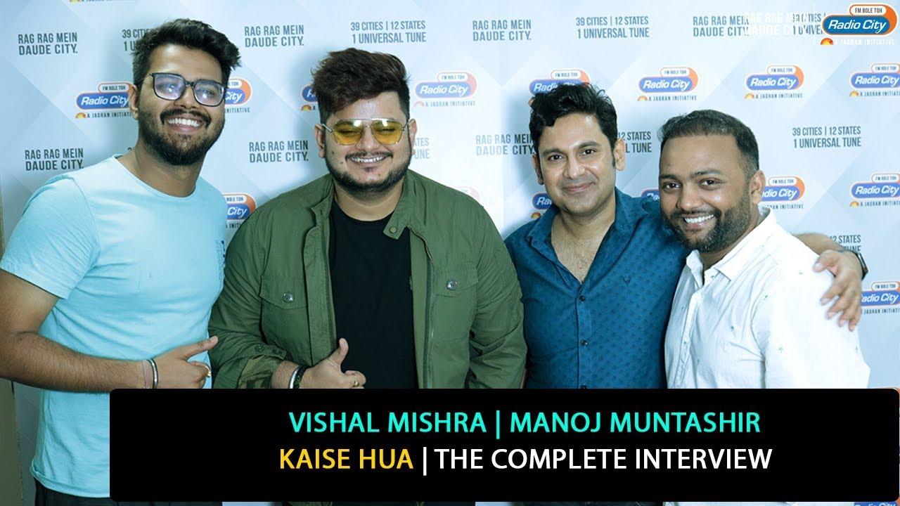 Vishal Mishra, Manoj Muntashir | Kaise Hua | The Complete