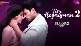 Teri Hogaiyaan 2 - Broken But Beautiful 3 | Sidharth Shukla, Sonia Rathee | Vishal Mishra