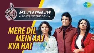 Platinum song of the day | Mere Dil Mein Aaj Kya Hai |मेरे दिल में आज | 06  March | Kishore Kumar