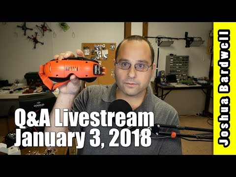 Ask The Know-It-All | FPV Q&A LIVESTREAM | January 3, 2018