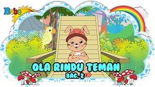 Ola Rindu Teman Bag 2 Bona dan Rongrong Dongeng Anak Indonesia Indonesian Fairytales