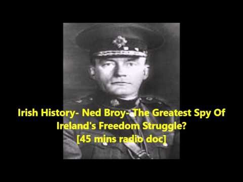 Irish History- Ned Broy- The Greatest Spy Of Ireland's Freedom Struggle?  [45 mins radio doc]