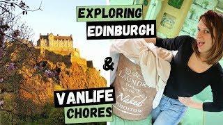 EDINBURGH Vlog & VANLIFE CHORES | Van Life in Scotland ep.17