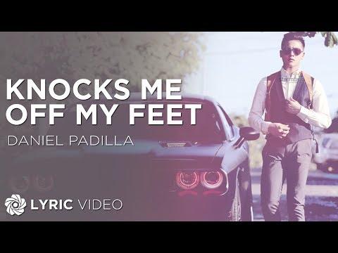 Daniel Padilla - Knocks Me Off My Feet (Official Lyric Video)